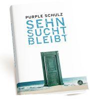 Purple Schulz - Sehnsucht bleibt (Hardcover, handsigniert)