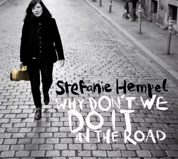 Hempel, Stefanie - Why Don't We Do It In The Road
