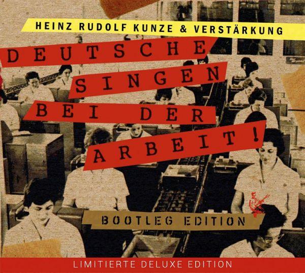 Kunze, Heinz Rudolf - Deutsche Singen Bei der Arbeit (Doppel-CD)