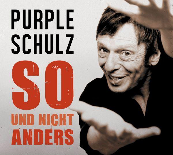 Purple Schulz - So Und Nicht Anders
